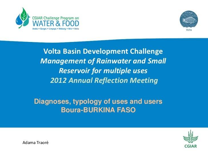 VoltaBasinDevelopmentChallenge        ManagementofRainwaterandSmall            Reservoirformultipleuses        ...
