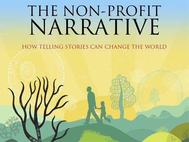 THE NON-PROFIT NARRATIVEHOW TELLING STORIES CAN CHANGE THE WORLD