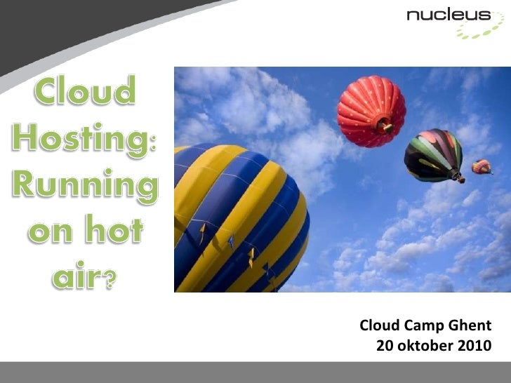 Cloud Computing: Running on Hot Air or Not?