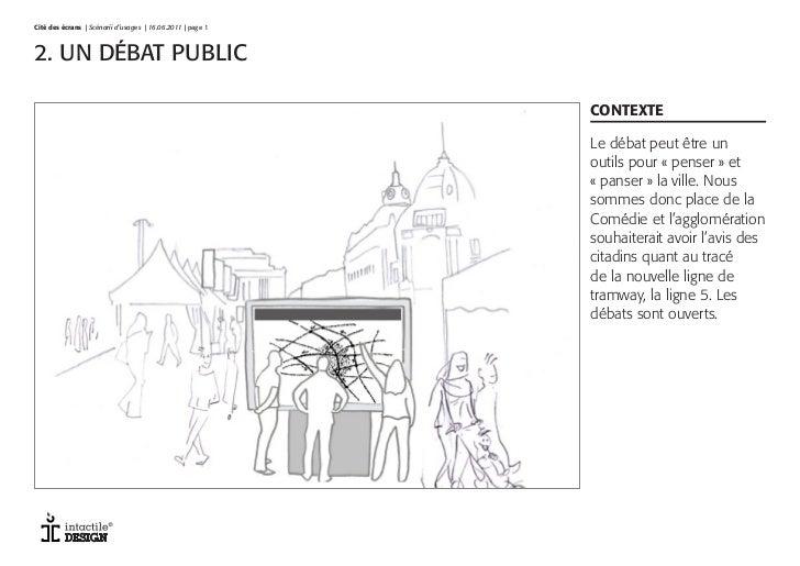 Cité des écrans   Scénarii d'usages   16.06.2011   page 1V1 4.11     page 12. UN DÉBAT PUBLIC                             ...