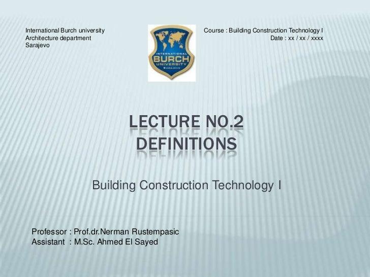 International Burch university               Course : Building Construction Technology IArchitecture department           ...
