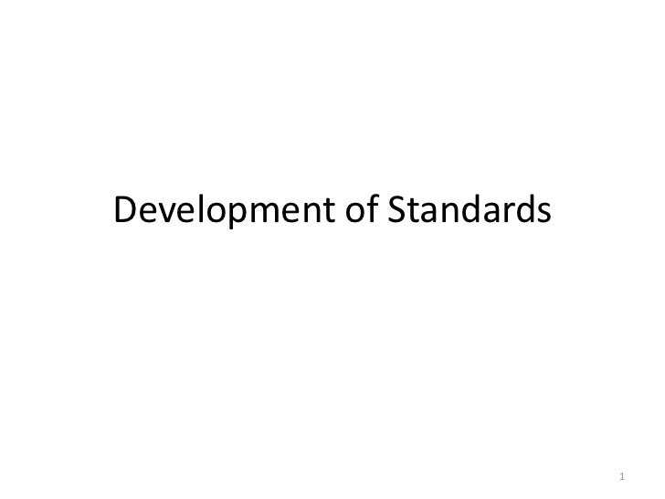 Development of Standards                           1