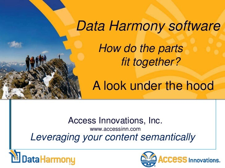 Data Harmony software               How do the parts                  fit together?              A look under the hood    ...