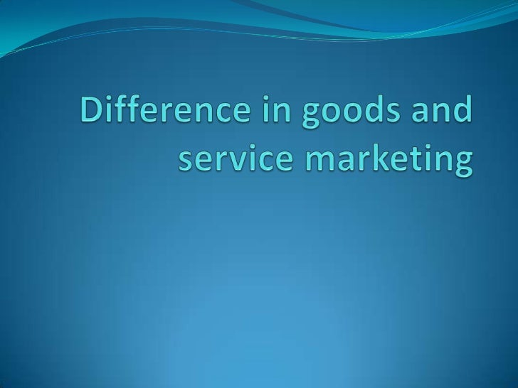 2. difference in goods and service marketing and service classification
