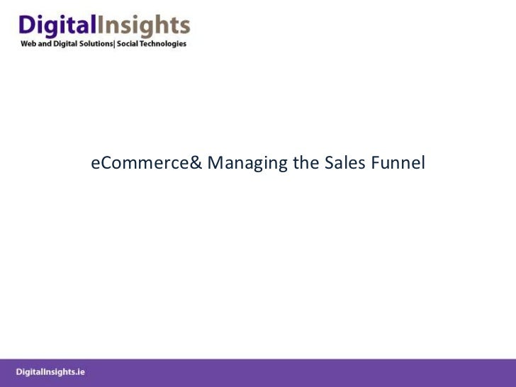eCommerce& Managing the Sales Funnel