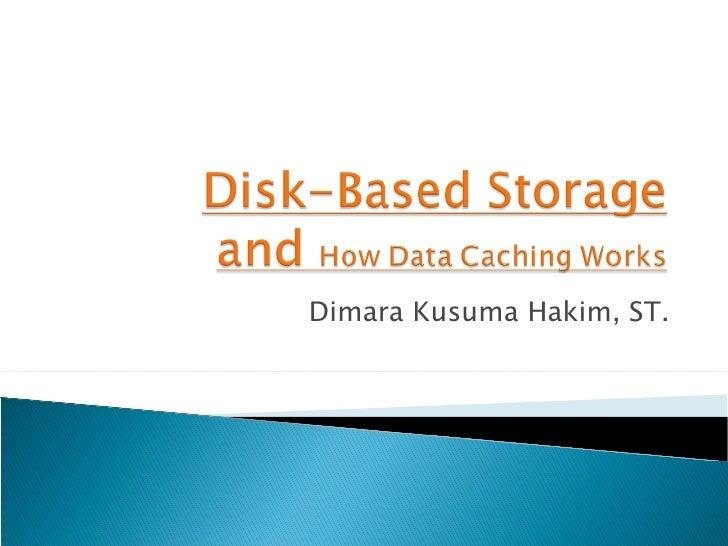 Disk-based storage