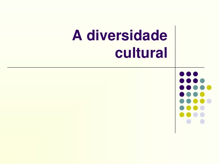 2  Diversidade Cultural