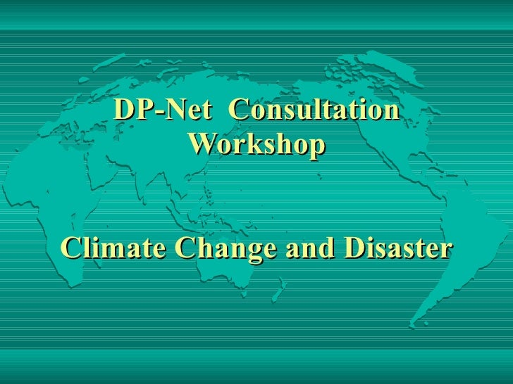 DP-Net  Consultation Workshop Climate Change and Disaster