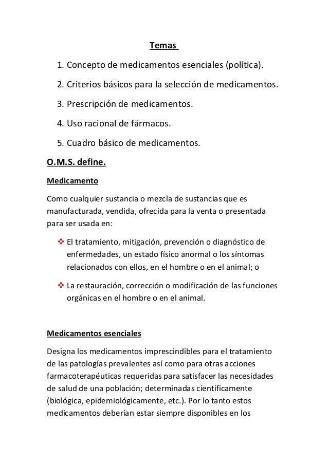 Temas1. Concepto de medicamentos esenciales (política).2. Criterios básicos para la selección de medicamentos.3. Prescripc...