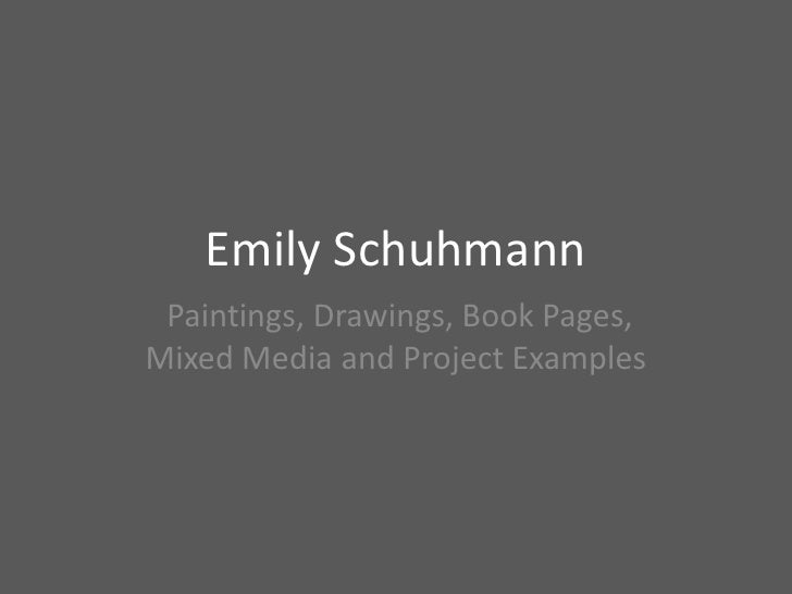 Emily Schuhmann Paintings, Drawings, Book Pages,Mixed Media and Project Examples