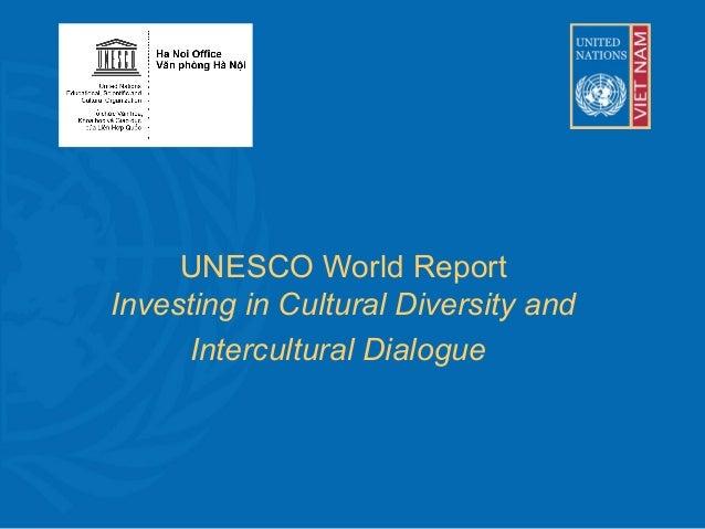 UNESCO World Report Investing in Cultural Diversity and Intercultural Dialogue UBND TỈNH QUẢNG NAM