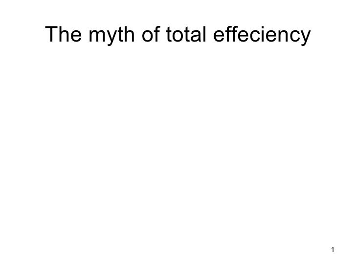 The myth of total effeciency