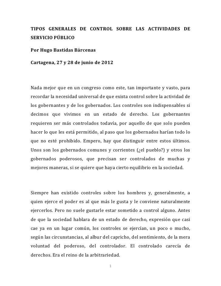 TIPOS GENERALES DE CONTROL SOBRE LAS ACTIVIDADES DESERVICIO PÚBLICOPor Hugo Bastidas BárcenasCartagena, 27 y 28 de junio d...
