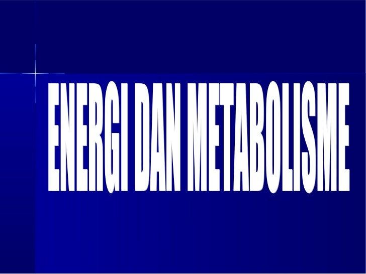 2. energi dan metabolisme