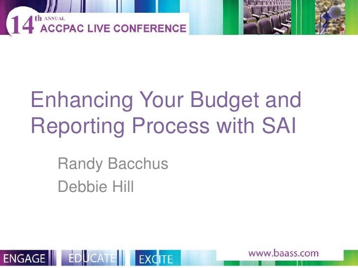 Enhancing Your Budget andReporting Process with SAI  Randy Bacchus  Debbie Hill