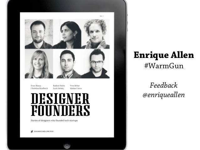 Enrique Allen, Designer Fund, Warm Gun 2012