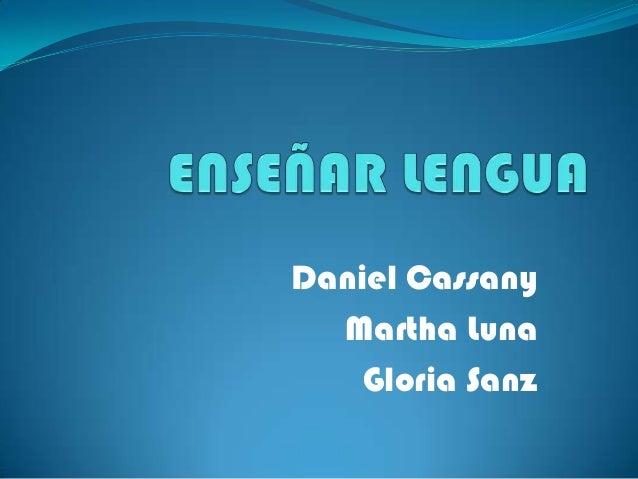 Daniel CassanyMartha LunaGloria Sanz