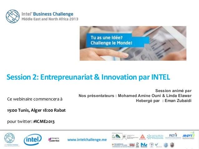 Ce webinaire commencera à19:00 Tunis, Alger 18:00 Rabatpour twitter: #ICME2013Session2: Entrepreunariat & Innovation par I...