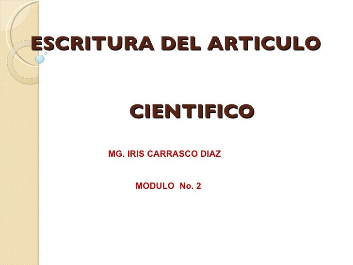 ESCRITURA DEL ARTICULO      CIENTIFICO MG. IRIS CARRASCO DIAZ MODULO  No. 2