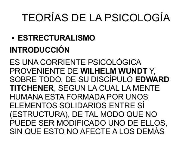 TEORÍAS DE LA PSICOLOGÍA● ESTRECTURALISMOINTRODUCCIÓNES UNA CORRIENTE PSICOLÓGICAPROVENIENTE DE WILHELM WUNDT Y,SOBRE TODO...