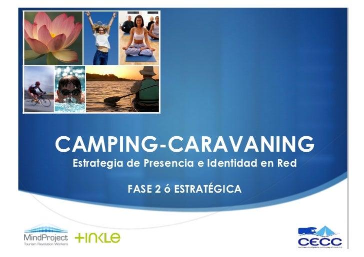 CAMPING-CARAVANING Estrategia de Presencia e Identidad en Red           FASE 2 ó ESTRATÉGICA