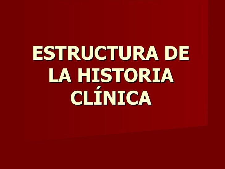 ESTRUCTURA DE LA HISTORIA CLINICA