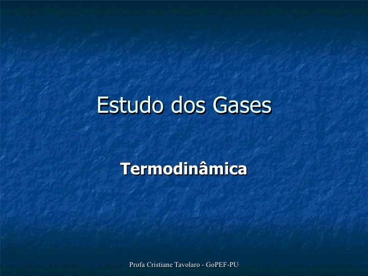 Estudo dos Gases Termodinâmica