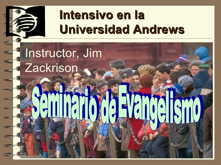 Intensivo en la Universidad Andrews Seminario de Evangelismo Instructor , Jim Zackrison