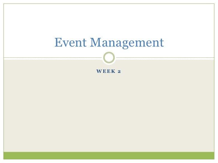 Event Management      WEEK 2