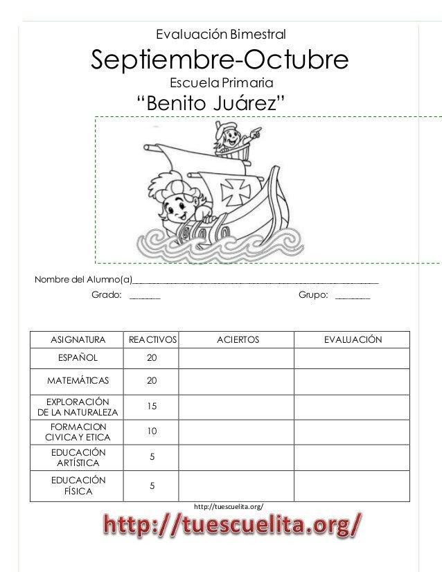 """Evaluación Bimestral  Septiembre-Octubre  Escuela Primaria  """"Benito Juárez""""  Nombre del Alumno(a)_________________________..."""