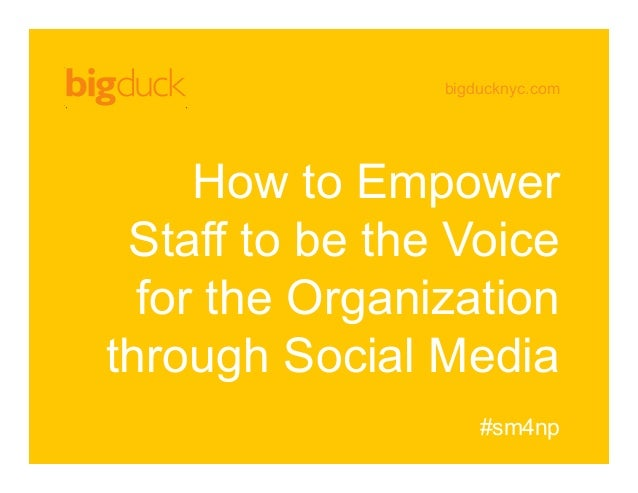 How to Empower Staff to be the Voice for the Organization through Social Media