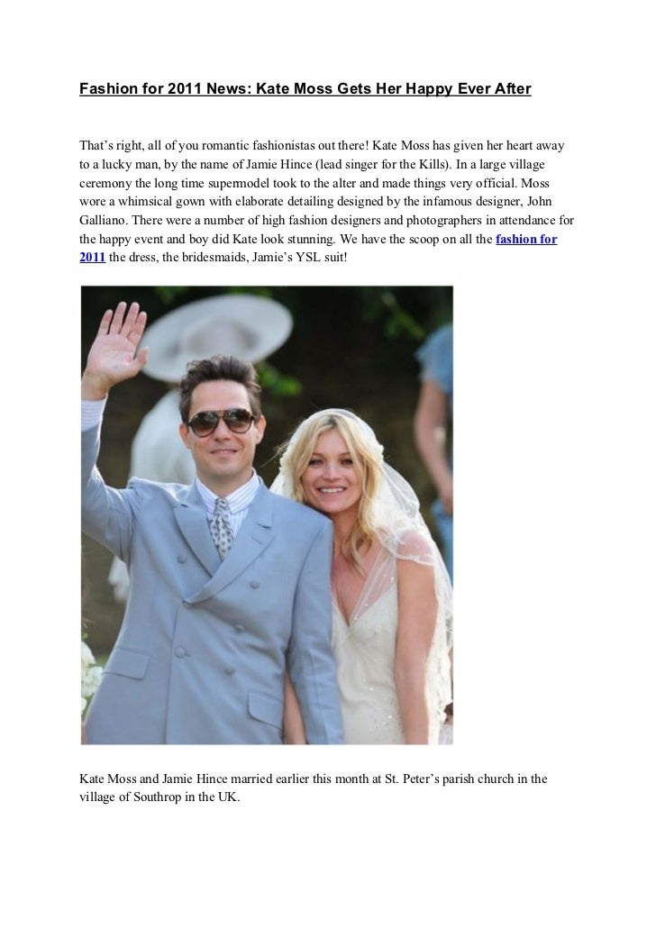 Fashion for 2011 News: Kate Moss Gets Her Happy Ever AfterThat's right, all of you romantic fashionistas out there! Kate M...