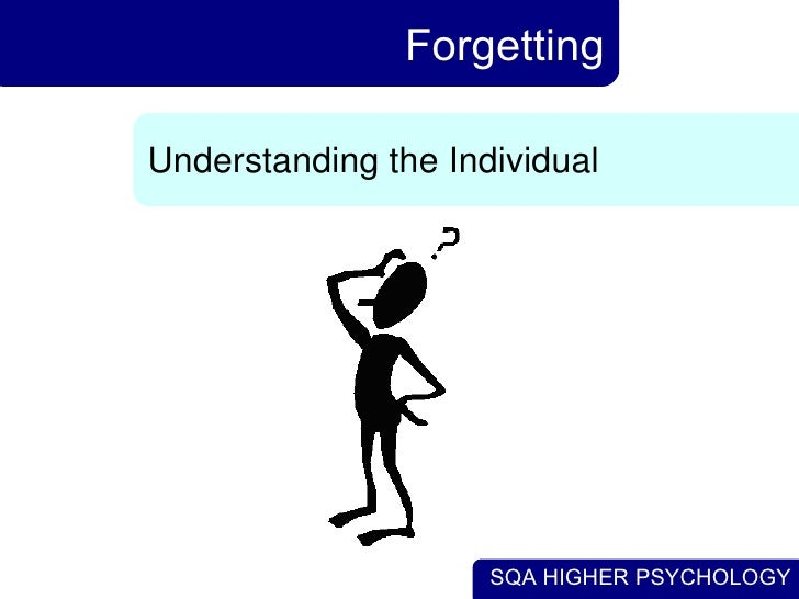 Forgetting Understanding the Individual