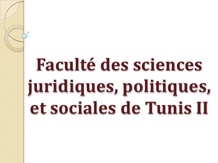 Faculté des sciencesjuridiques, politiques,et sociales de Tunis II