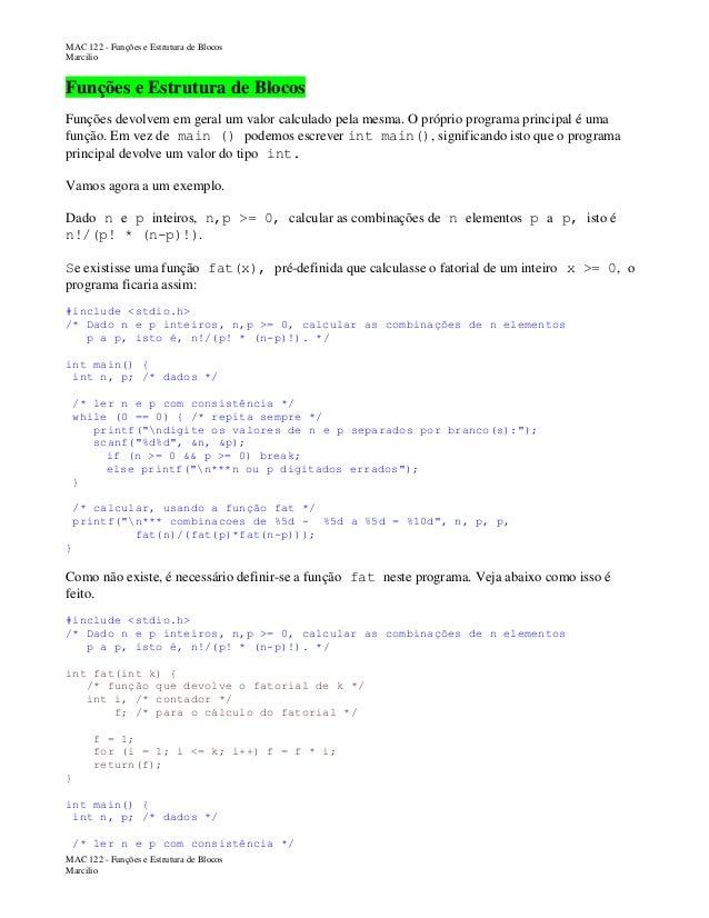 MAC 122 - Funções e Estrutura de Blocos Marcilio  Funções e Estrutura de Blocos Funções devolvem em geral um valor calcula...