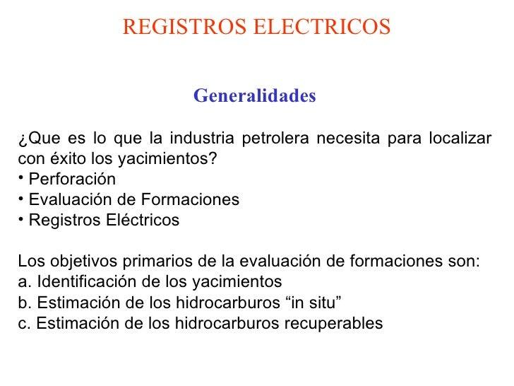 <ul><li>Generalidades </li></ul><ul><li>¿Que es lo que la industria petrolera necesita para localizar con éxito los yacimi...