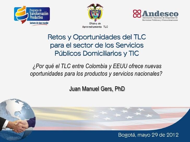 ¿Por qué el TLC entre Colombia y EEUU ofrece nuevas    oportunidades para los productos y servicios nacionales?           ...