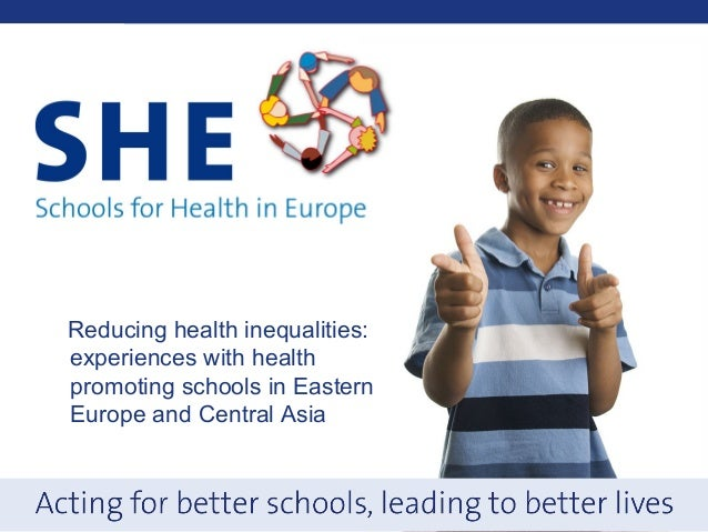 Reducing health inequalities:experiences with healthpromoting schools in EasternEurope and Central Asia