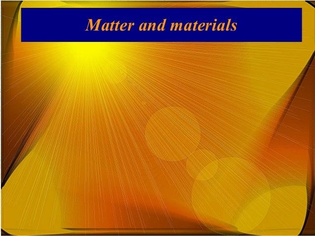 Matter and materials (III)