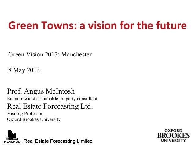 Real Estate Forecasting LimitedReal Estate Forecasting LimitedProf. Angus McIntoshEconomic and sustainable property consul...
