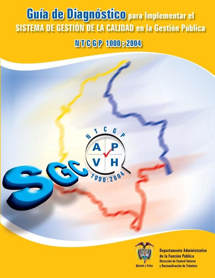 Guía de Diagnóstico para Implementar el SISTEMA DE GESTIÓN DE LA CALIDAD en la Gestión Pública                 N T C G P 1...