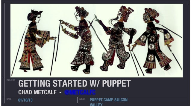 Getting Started With Puppet - Chad Metcalf
