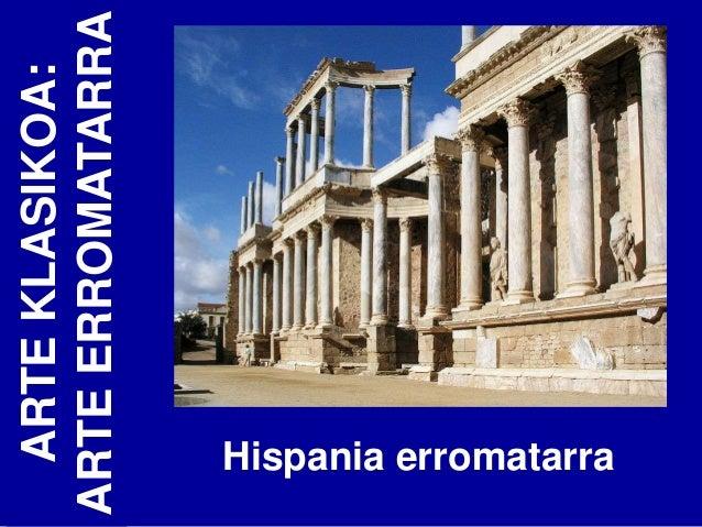 ARTE KLASIKOA:ARTE ERROMATARRA Hispania erromatarra