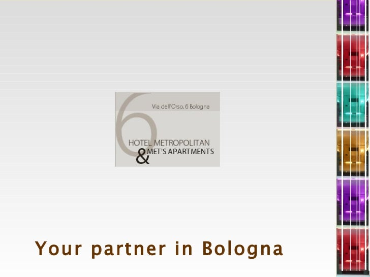 Your partner in Bologna