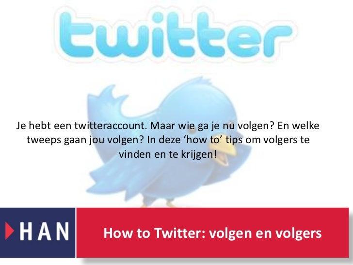 Je hebt een twitteraccount. Maar wie ga je nu volgen? En welke tweeps gaan jou volgen? In deze 'how to' tips om volgers te...