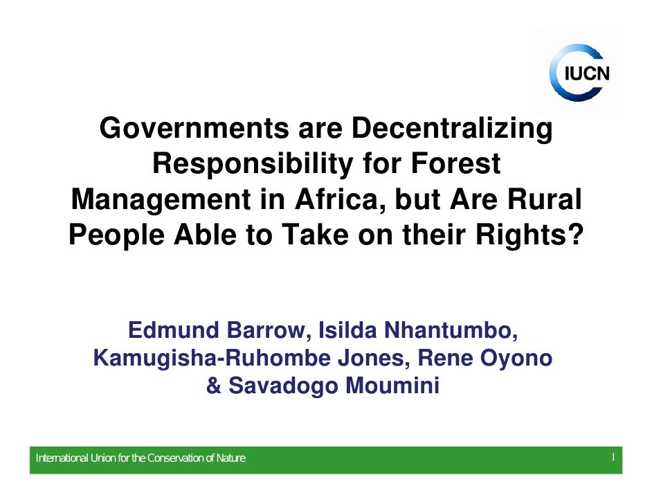 Governments are Decentralizing             Responsibility for Forest        Management in Africa, but Are Rural        Peo...