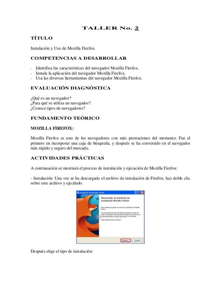 TALLER No. 2TÍTULOInstalación y Uso de Mozilla Firefox.COMPETENCIAS A DESARROLLAR-   Identifica las características del na...