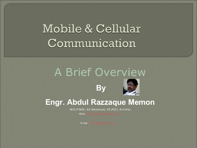 A Brief Overview By Engr. Abdul Razzaque Memon MCS (IT/MIS) ; B.E (Electronics) ; PE (PEC) ; B.A (Arts) Web : http://www.u...
