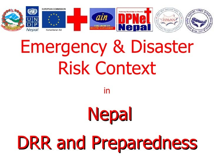 Emergency & Disaster Risk Context in Nepal DRR and Preparedness