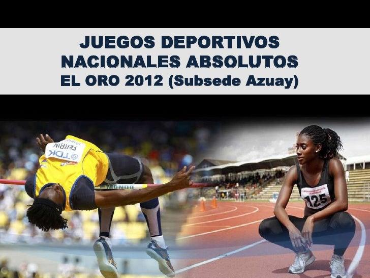 JUEGOS DEPORTIVOSNACIONALES ABSOLUTOSEL ORO 2012 (Subsede Azuay)